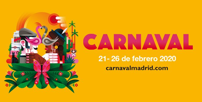 Carnaval Madrid 2020. 21 al 26 de febrero
